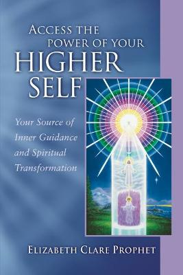 Access the Power of Your Higher Self: Your Source of Inner Guidance and Spiritual Transformation - Pocket Guides to Practical Spirituality (Paperback)