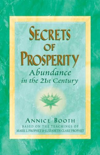Secrets of Prosperity: Abundance in the 21st Century (Paperback)