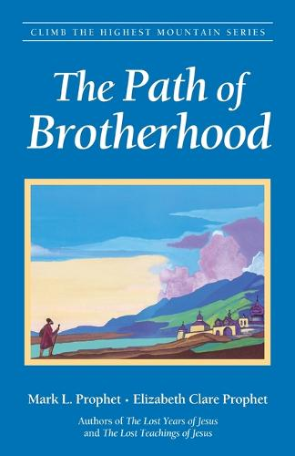 The Path of Brotherhood - Climb the Highest Mountain S. (Paperback)