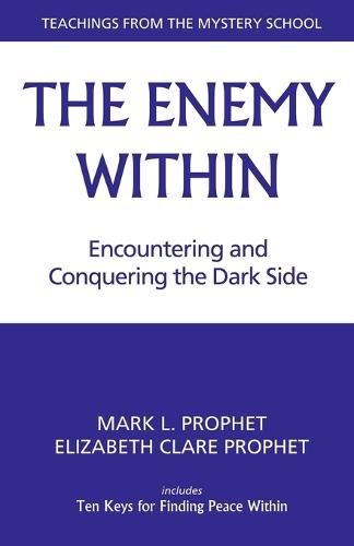 The Enemy within: Encountering and Conquering the Dark Side (Paperback)