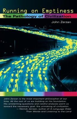 Running On Emptiness: The Pathology of Civilization (Paperback)