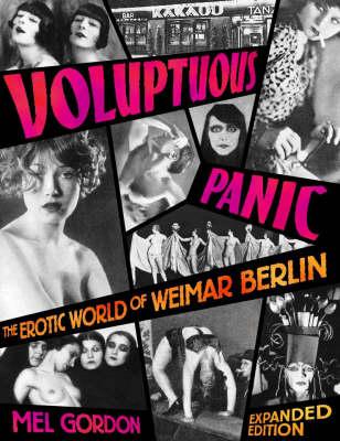 Voluptuous Panic: The Erotic World of Weimar Berlin (Paperback)