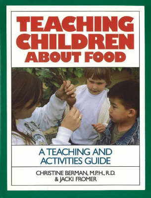 Teaching Children About Food: A Teaching & Activites Guide (Paperback)
