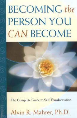 Becoming the Person You Can Become: The Complete Guide to Self-Transformation (Paperback)