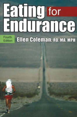Eating for Endurance: Fourth Edition (Paperback)