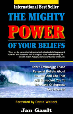 The Mighty Power of Your Beliefs (Paperback)