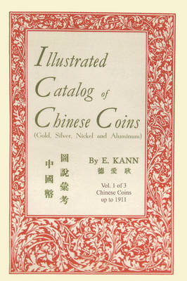 Illustrated Catalog of Chinese Coins, Vol. 1 (Paperback)