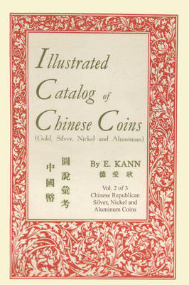 Illustrated Catalog of Chinese Coins, Vol. 2 (Paperback)