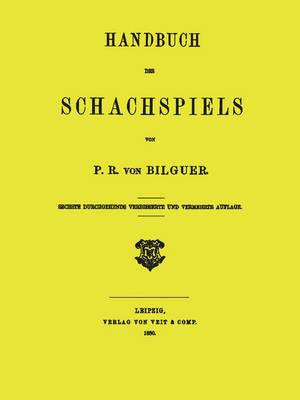 Handbuch Des Schachspiels Von P. R. Von Bilguer (Paperback)