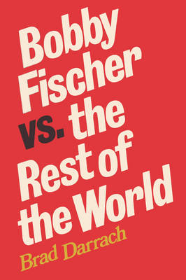 Bobby Fischer Vs. The Rest of the World (Paperback)