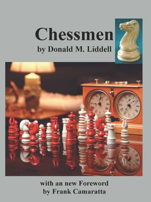 Chessmen by Donald M. Liddell (Paperback)