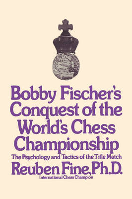 Bobby Fischer's Conquest of the World Chess Championship: The Psychology and Tactics of the Title Match (Paperback)