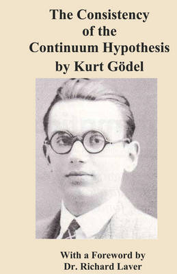 The Consistency of the Continuum Hypothesis by Kurt Godel (Paperback)