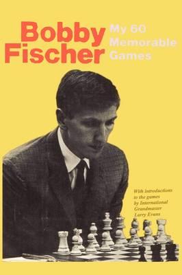 My 60 Memorable Games (Paperback)