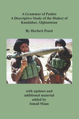 A Grammar of Pashto a Descriptive Study of the Dialect of Kandahar, Afghanistan (Paperback)