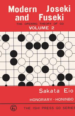 Modern Joseki and Fuseki, Vol. 2: The Opening Theory of Go - Ishi Press Go (Paperback)