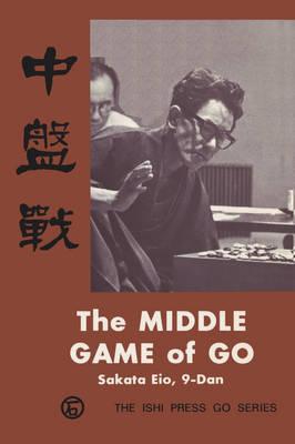 The Midde Game of Go: Chubansen - Ishi Press Go (Paperback)