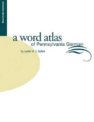 Word Atlas of Pennsylvania German (Hardback)