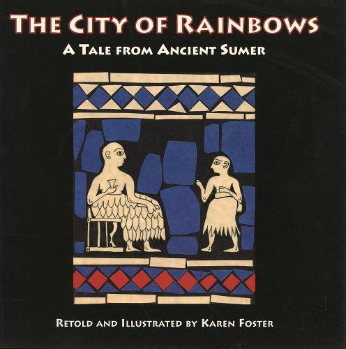 The City of Rainbows: A Tale from Ancient Sumer (Paperback)