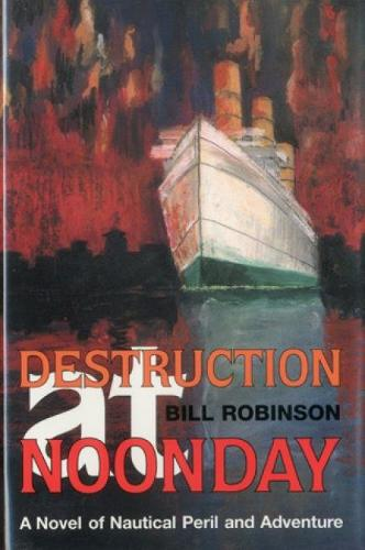 Destruction at Noonday: A Novel of Nautical Peril and Adventure - Seafarer Books (Hardback)