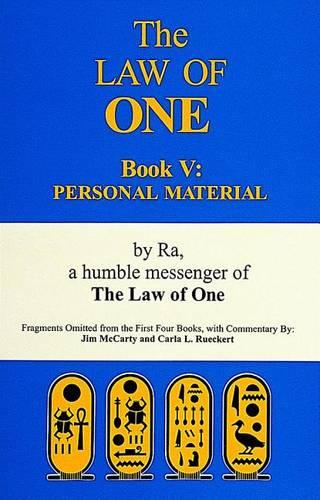 The Law of One Book V: Personal MaterialaFragments Omitted from the First Four Books (Paperback)