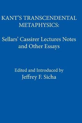 Kant's Transcendental Metaphysics: Sellars' Cassirer Lectures Notes and Other Essays (Paperback)