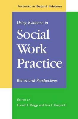 Using Evidence in Social Work Practice: Behavioral Perspectives (Paperback)