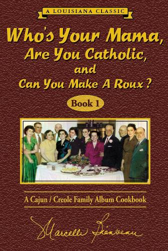 Who Your Mama are You Catholic and Can You Make a Roux (Hardback)