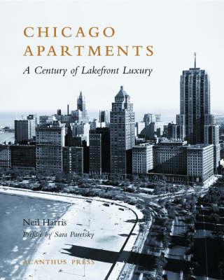 Chicago Apartments: A Century of Lakefront Luxury (Hardback)