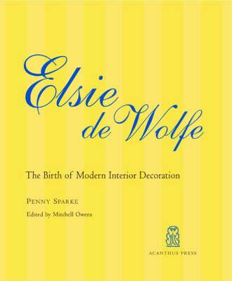 Elsie De Wolfe: The Birth of Modern Interior Design (Hardback)