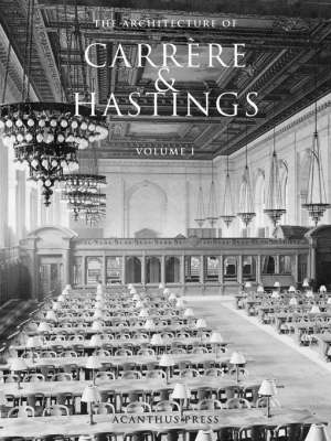 The Architecture of Carrere and Hastings - American Architects S. (Hardback)