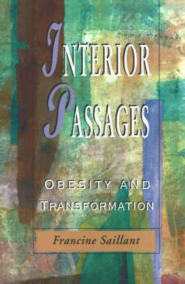 Interior Passages: Obesity and Transformation (Paperback)