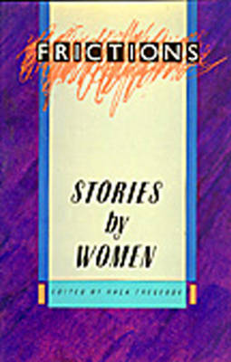Frictions: Stories by Women (Paperback)