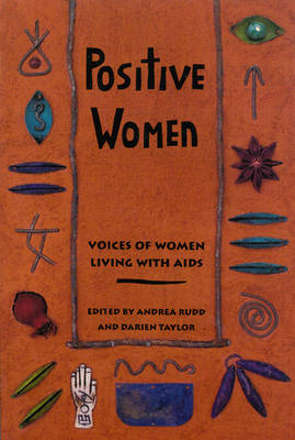 Positive Women: Voices of Women Living with AIDS (Paperback)