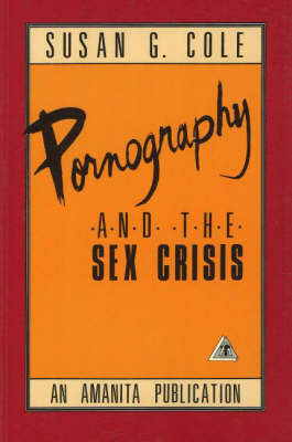 Pornography and the Sex Crisis (Paperback)