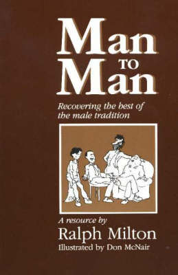 Man to Man: Recovering the Best of the Male Tradition (Paperback)