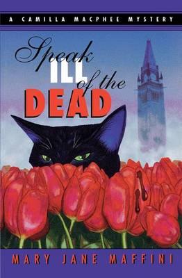 Speak Ill of the Dead: A Camilla Macphee Mystery (Paperback)