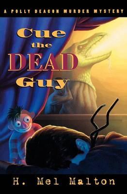Cue the Dead Guy: A Polly Deacon Mystery - A Polly Deacon Mystery 2 (Paperback)