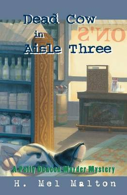Dead Cow in Aisle Three: A Polly Deacon Mystery - A Polly Deacon Mystery 3 (Paperback)