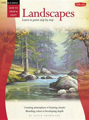 Oil & Acrylic: Landscapes with Anton Gutknecht (Paperback)