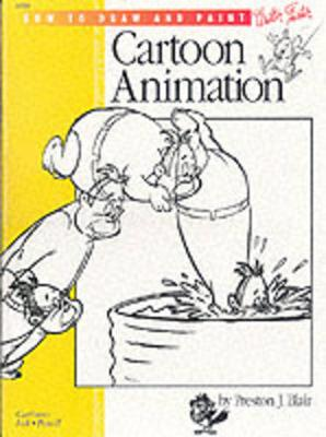 Cartooning: Animation 1 with Preston Blair: Learn to Animate Cartoons Step by Step (Paperback)
