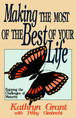 Making the Most of the Best of Your Life (Paperback)