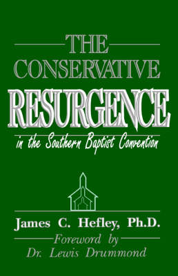 The Conservative Resurgence in the Southern Baptist Convention (Paperback)