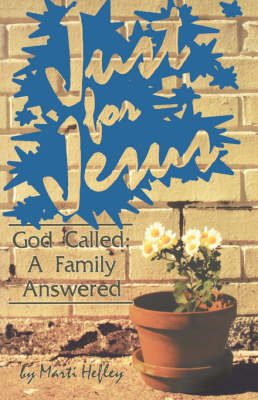 Just for Jesus: God Called, a Family Answered (Paperback)