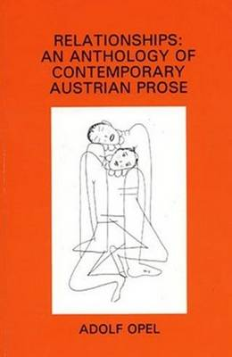 Relationships: An Anthology of Contemporary Austrian Prose (Paperback)