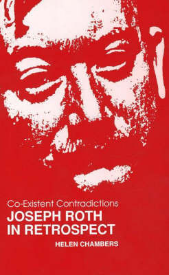 Co-Existent Contradictions: Joseph Roth in Retrospect (Paperback)