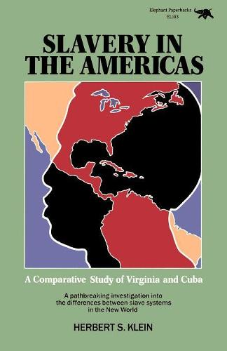 Slavery in the Americas: A Comparative Study of Virginia and Cuba (Paperback)