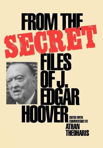 From the Secret Files of J.Edgar Hoover (Hardback)