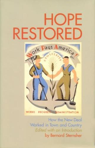 Hope Restored: How the New Deal Worked in Town and Country (Hardback)