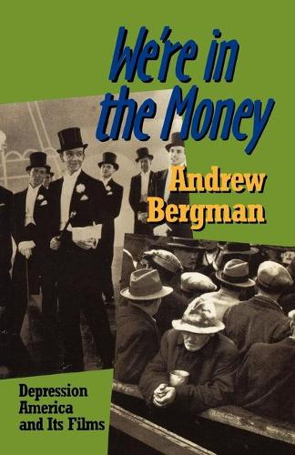 We're in the Money: Depression America and its Films (Paperback)